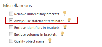 Checking the Always use statement terminator option in ApexSQL Refactor