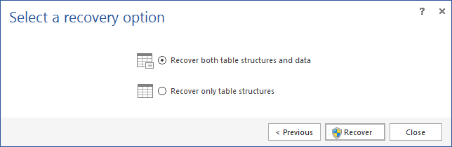 Choosing to recover either the structure and the data, or only the table structure